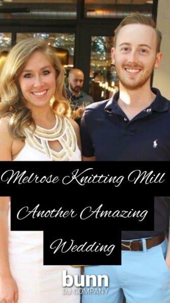 melrose knitting mill wedding dj bunn dj company raleigh nc